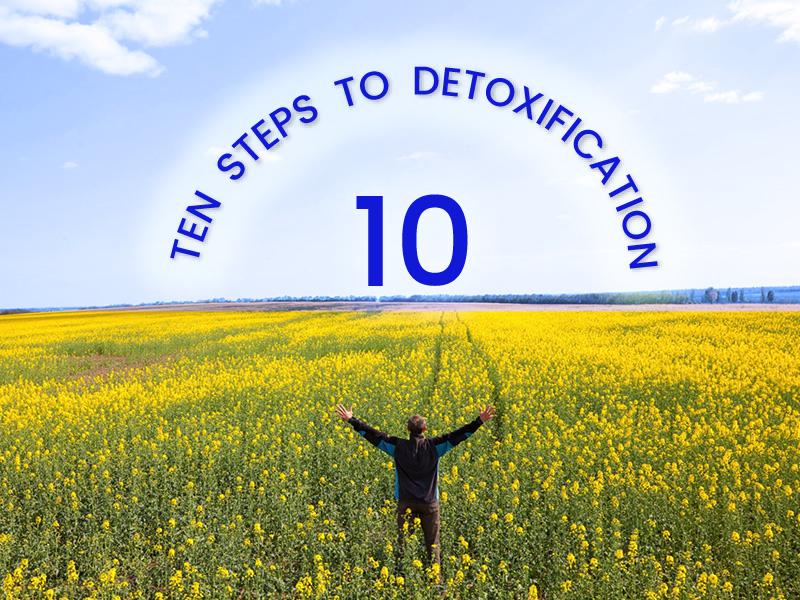 Ten Steps to Detoxification